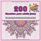 200 Mandalas para adulto joven  Colorea tu camino hacia un estado de ánimo positivo y tranquilo - Diseños dibujados a mano - Ideal para todas las ... para colorear positivos para la relajación