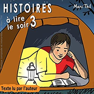 Histoires à lire le soir 3                   Written by:                                                                                                                                 Marc Thil                               Narrated by:                                                                                                                                 Marc Thil                      Length: 1 hr and 5 mins     1 rating     Overall 5.0