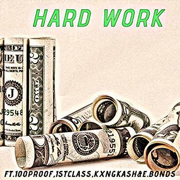 Hard Work (feat. 100.Proof, 1st.Class, kxng Kash & E.Bonds)