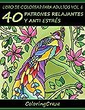 Libro de Colorear para Adultos Volumen 6: 40 Patrones Relajantes y Anti Estrés: Volume 6 (Colección de Terapia Artística Anti Estrés)