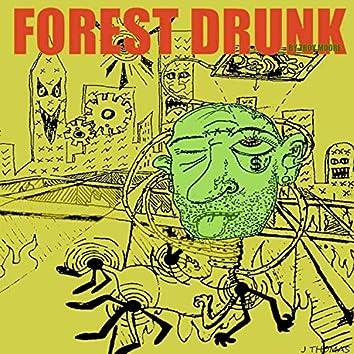 Forest Drunk