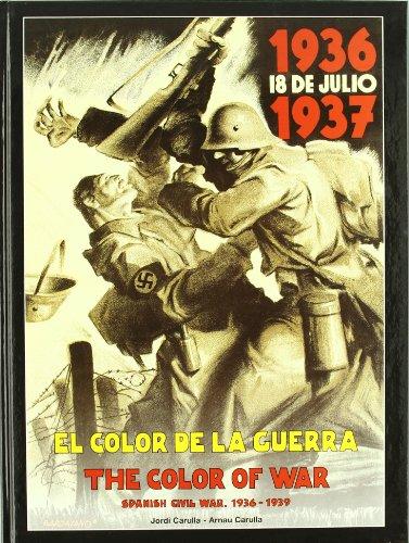 Color De La Guerra, El: Spanish Civil War 1936-1939 (FONDO)