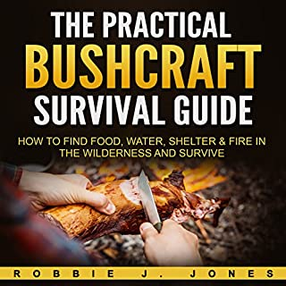 The Practical Bushcraft Survival Guide audiobook cover art