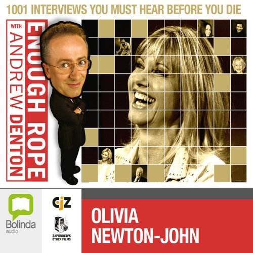 Enough Rope with Andrew Denton: Olivia Newton-John audiobook cover art