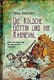 Die Kölsche Göttin und ihr Karneval: Über die Ursprünge des Rheinischen Karnevals: Die Ursprünge des Kölner Karnevals in der Isis-Tradition