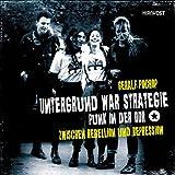 Untergrund war Strategie - Punk in der DDR: Zwischen Rebellion und Repression