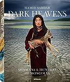 Dark Heavens - Shamans & Hunters of Mongolia