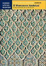 El Marruecos Andalusí. El descubrimiento de un arte de vivir (El Arte Islámico en el Mediterráneo) (Spanish Edition)
