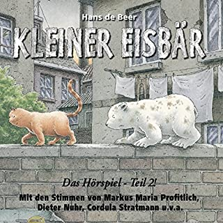 Kleiner Eisbär. Das Hörspiel 2     Kleiner Eisbär              Autor:                                                                                                                                 Hans de Beer                               Sprecher:                                                                                                                                 Natascha Cham,                                                                                        Tom Lehel,                                                                                        Gina                      Spieldauer: 41 Min.     6 Bewertungen     Gesamt 3,8