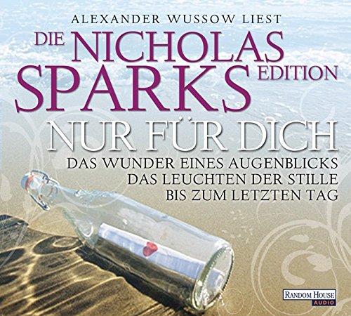 Nur für dich  - Die Nicholas Sparks Edition: Das Wunder eines Augenblicks - Das Leuchten der Stille - Bis zum letzten Tag