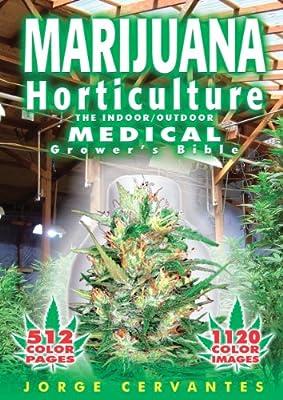 Marijuana Horticulture: The Indoor/Outdoor Medical Grower's Bible from Van Patten Publishing