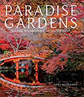 Paradise Gardens: Spiritual Inspiration and Earthly Expression