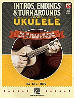Intros, Endings & Turnarounds for Ukulele: Spice Up Your Uke Repertoire with These Timeless Chestnuts