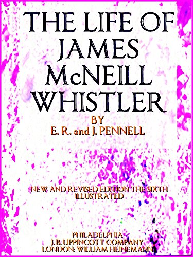 The Life of James McNeill Whistler (Illustrations) (English Edition)
