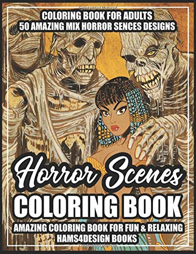 Horror Scenes Coloring Book: An Adults Coloring Book with 50 Adorable Girls, Spooky Scenes, Mysterious Places, Scary Adventures, Horror Coloring Book ... and Gothic Scenes for Relaxing & Fun!