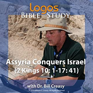 Assyria Conquers Israel (2 Kings 10: 1-17: 41) cover art