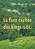 La face cachée des blogs (LOL)