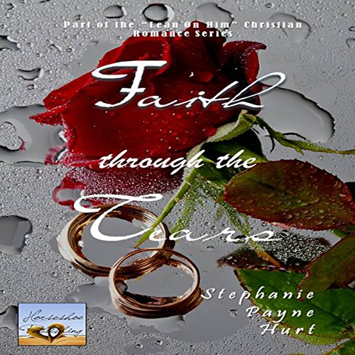 Faith Through The Tears  cover art