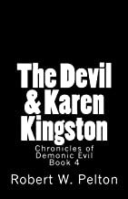 The Devil & Karen Kingston: A Documentary of a Demonic Battle For The Soul of a Retarded 13-year Old (Chronicles of Demoni...