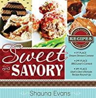 Sweet and Savory: Award Winning Recipes Made Easy