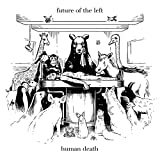 Future of the Left: Human Death Ep (Audio CD)