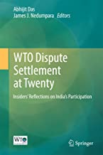 WTO Dispute Settlement at Twenty: Insiders' Reflections on India's Participation