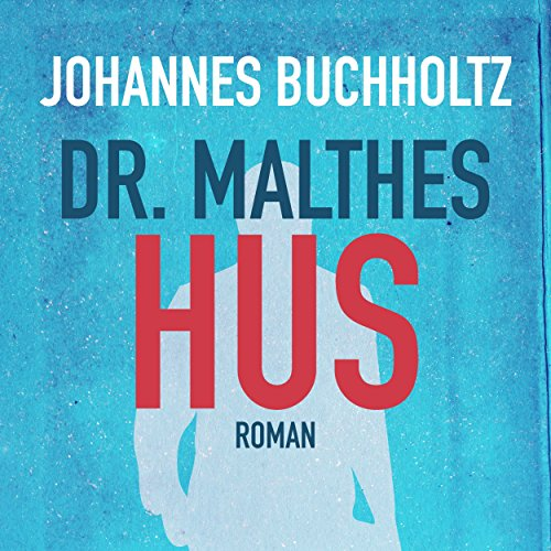 Dr. Malthes hus audiobook cover art