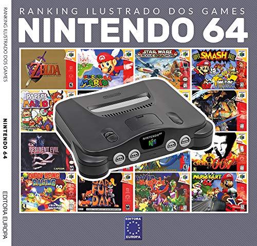 Ranking Ilustrado dos Games - Nintendo 64 - Volume 1: Os jogos mais poderosos e memoráveis do Nintendo 64