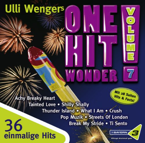 Bayern 3 - Ulli Wengers One Hit Wonder, Vol. 7: Tainted Love, Ti Sento, You Get What You Give, Little Britain, Sweet Soul Music