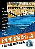 Paperback L.A. Book 2: A Casual Anthology: Studios, Salesmen, Shrines, Surfspots (Paperback L.A. (2))