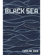 Black Sea: Dispatches and Recipes - Through Darkness and Light