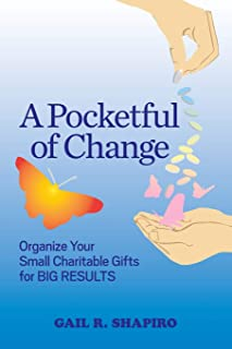 A POCKETFUL OF CHANGE: Organize Your Small Charitable Gifts for Big Results