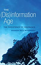 The (Dis)information Age: The Persistence of Ignorance: 79 (Digital Formations)