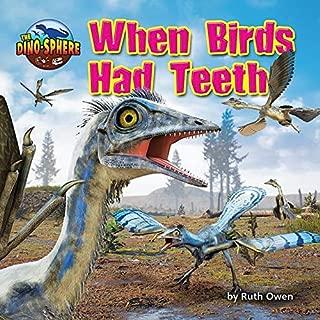 When Birds Had Teeth (Dino-Sphere)