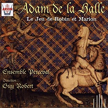 Adam de la Halle : Le jeu de Robin et Marion