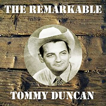 The Remarkable Tommy Duncan