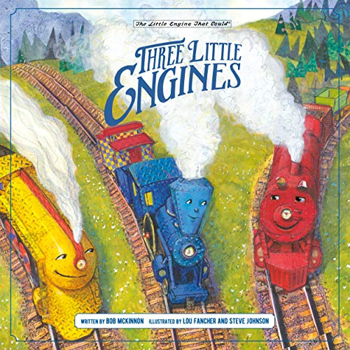 Three Little Engines (The Little Engine That Could)