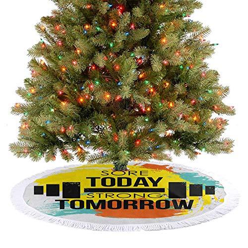 Falda para árbol de Navidad Sore Today Strong Tomorrow Gym con cita tipografía colorida, enérgica, pinceladas, adornos de Navidad para casa de campo, chimenea, fiesta, multicolor, 122 cm