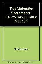 The Methodist Sacramental Fellowship Bulletin (No. 134)