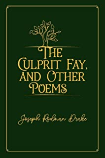 The Culprit Fay, and Other Poems: Deluxe Exclisive Edition