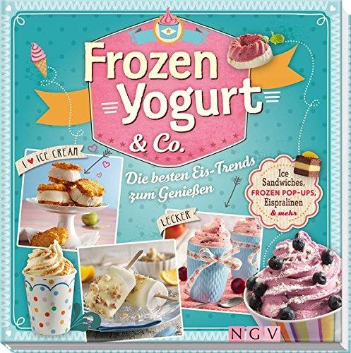 Frozen Yogurt & Co.: Ice-Sandwiches, Frozen Pop-Ups, Eispralinen & mehr. Die besten Eis-Trends zum Genießen