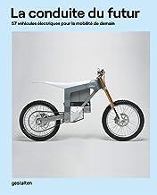 La Conduite Du Futur: 57 véhicules électriques pour la mobilité de demain (French Edition)