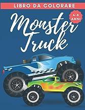 Libro da colorare Monster Truck: Libro da colorare di monster truck dai 4 anni in su - ottimi regali per i bambini e gli a...