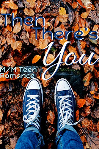 Then There's You: M/M Teen Romance (English Edition)