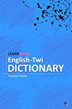 LearnAkan English-Twi Dictionary: Asante Twi Edition