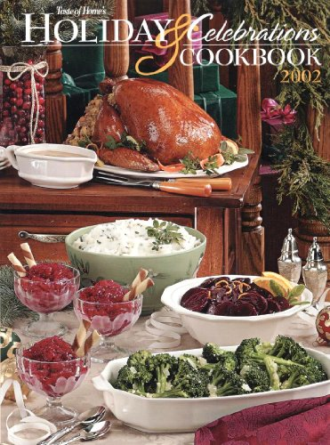 Compare Textbook Prices for Taste of Home's Holiday & Celebrations Cookbook 2002 Illustrated Edition ISBN 9780898213515 by Schnittka, Julie