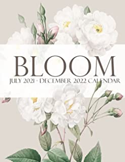 Bloom July 2021 - December 2022 Calendar: Large 18 Month Planner, Organizer, Goal Tracker Pad With Flower Designs, Botanic...