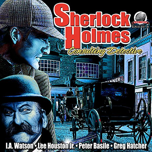 Sherlock Holmes: Consulting Detective, Volume 11                   By:                                                                                                                                 I.A. Watson,                                                                                        Lee Houston Jr.,                                                                                        Peter Basile,                   and others                          Narrated by:                                                                                                                                 George Kuch                      Length: 8 hrs and 16 mins     4 ratings     Overall 4.3