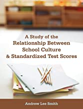 A Study of the Relationship Between School Culture and Standardized Test Scores