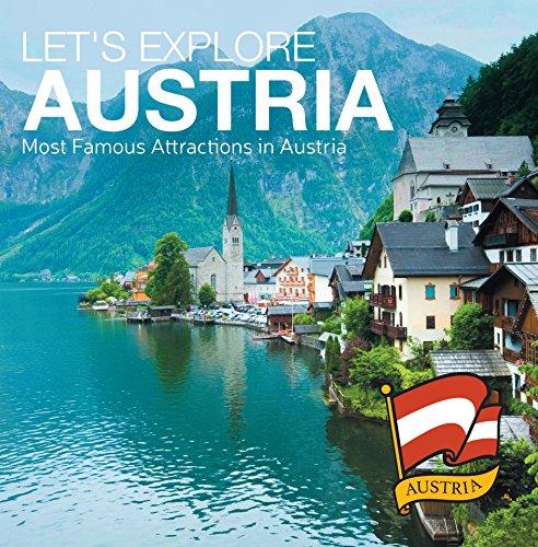 Let's Explore Austria's (Most Famous Attractions in Austria's): Austrian Travel Guide (Children's Explore the World Books)
